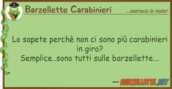 Barzellette Carabinieri sapete perch? sono pi? carabin