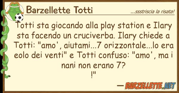 Barzellette Totti totti sta giocando play station