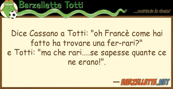 "Barzellette Totti dice cassano totti: ""oh franc? ha"