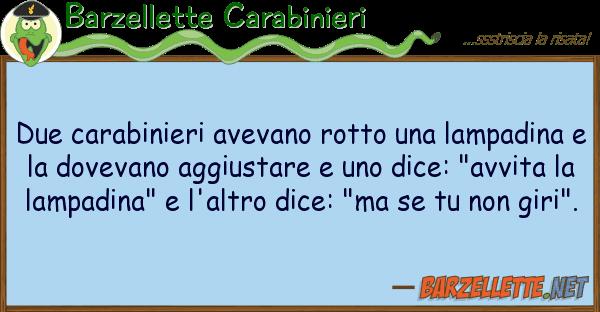 Barzellette Carabinieri due carabinieri avevano rotto lampa