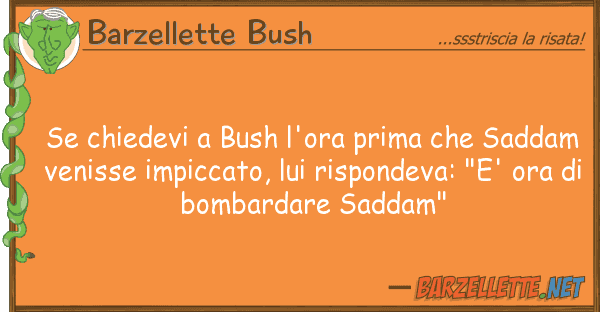 Barzellette Bush chiedevi bush l'ora prima sadda