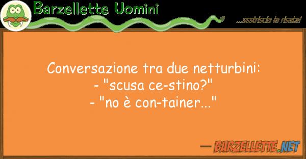 """Barzellette Uomini conversazione due netturbini: - """"s"""