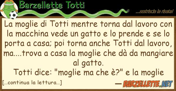 Barzellette Totti moglie totti mentre torna lavo