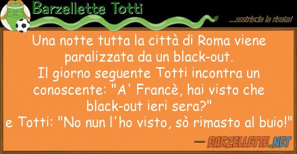 Barzellette Totti notte tutta città roma viene