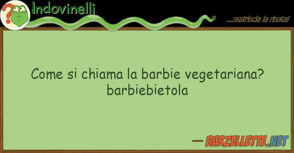 [IMG]http://www.barzellette.net/img/39/chiama-barbie-vegetariana-barbiebietola-13855.png[/IMG]