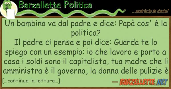 Barzellette Politica bambino va padre dice: pap cos