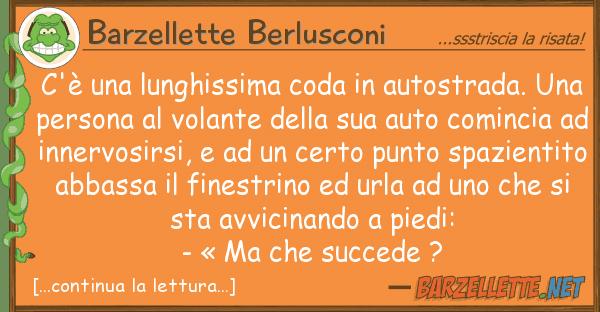 Barzellette Berlusconi c'? lunghissima coda autostrada.
