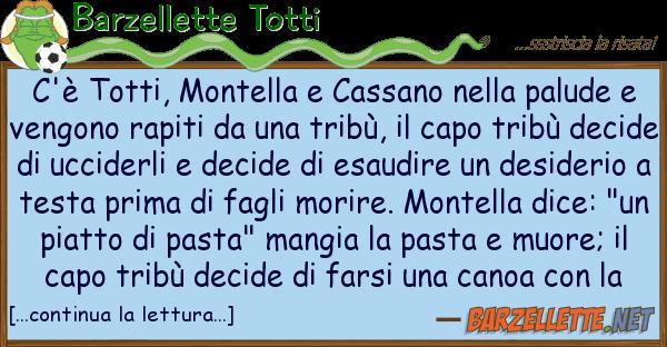 Barzellette Totti c'? totti, montella cassano palu