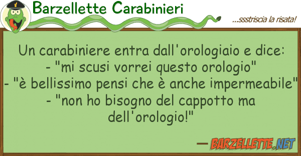 Barzellette Carabinieri carabiniere entra dall'orologiaio d