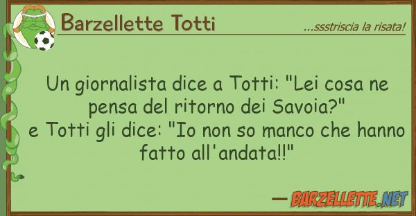"""Barzellette Totti giornalista dice totti: """"lei cosa n"""