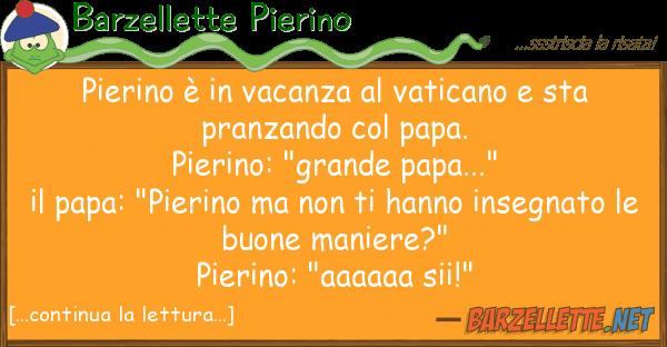 Barzellette Pierino pierino ? vacanza vaticano sta p