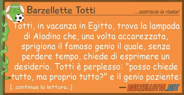 Barzellette Totti totti, vacanza egitto, trova