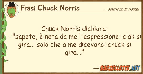 "Frasi Chuck Norris chuck norris dichiara: - ""sapete, ? nat"