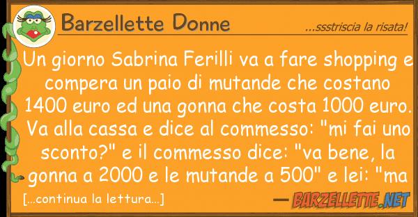 Barzellette Donne giorno sabrina ferilli va fare shop