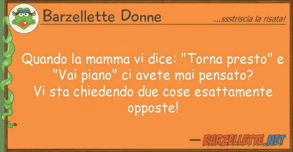 """Barzellette Donne quando mamma dice: """"torna presto"""""""