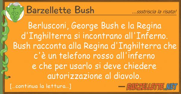 Barzellette Bush berlusconi, george bush regina d'in