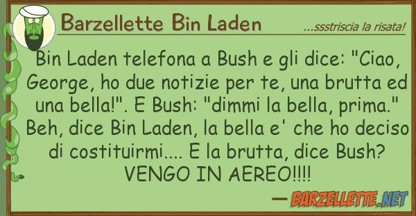 """Barzellette Bin Laden bin laden telefona bush dice: """"c"""