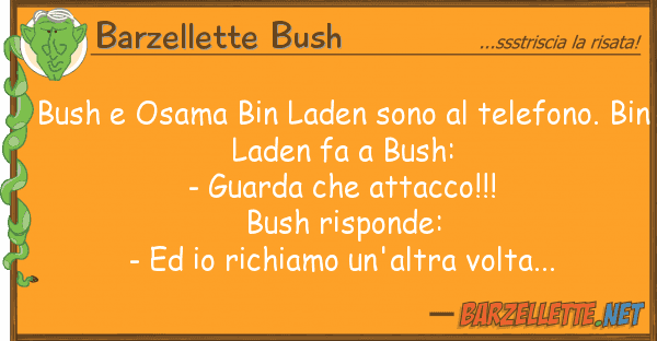 Barzellette Bush bush osama bin laden sono telefono.
