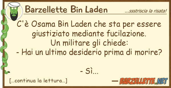 Barzellette Bin Laden c'? osama bin laden sta essere g