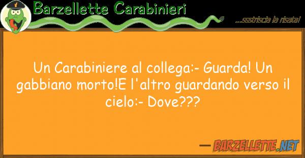 Barzellette Carabinieri carabiniere collega:- guarda! g