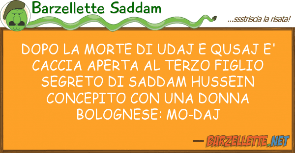 Barzellette Saddam dopo morte udaj qusaj e' caccia