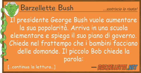 Barzellette Bush presidente george bush vuole aumentar