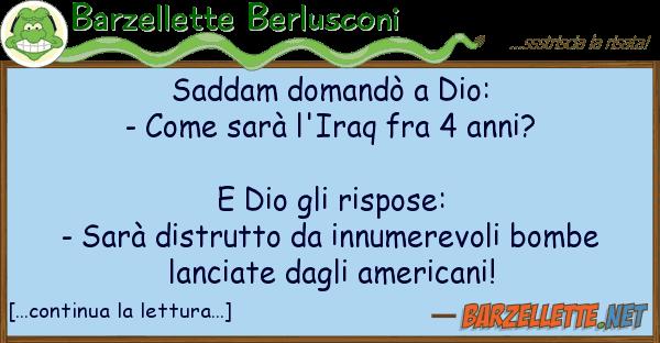 Barzellette Berlusconi saddam domand dio: - sar l'ir