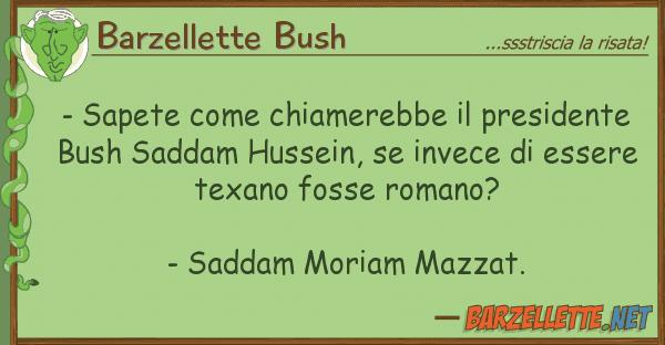Barzellette Bush - sapete chiamerebbe presidente