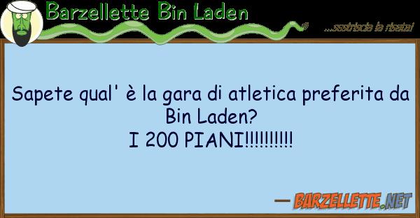 Barzellette Bin Laden sapete qual' ? gara atletica prefe