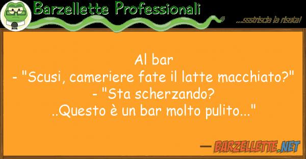 "Barzellette Professionali bar - ""scusi, cameriere fate latt"