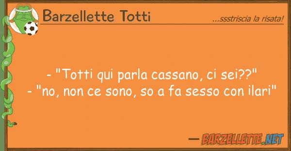 """Barzellette Totti - """"totti qui parla cassano, sei??"""" -"""