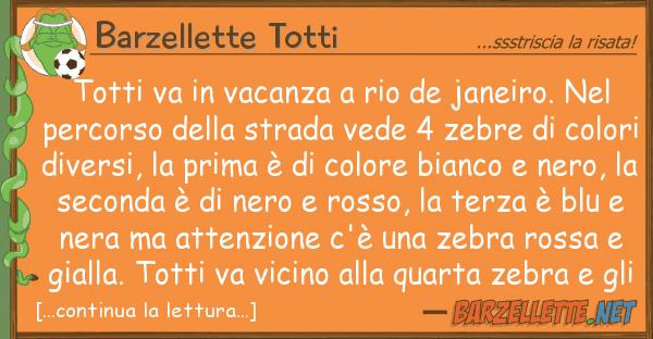 Barzellette Totti totti va vacanza rio de janeiro.