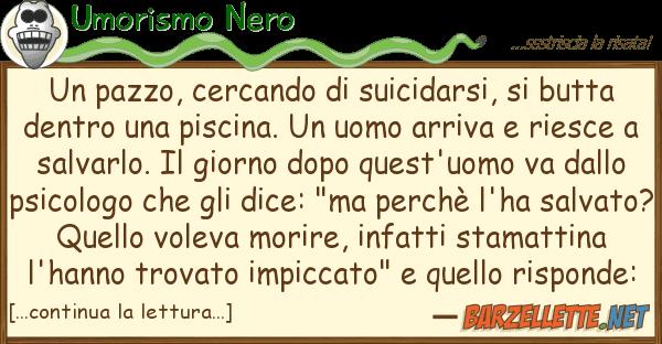 Umorismo Nero pazzo, cercando suicidarsi, but