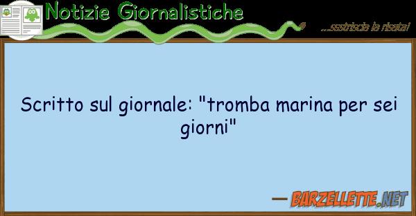 """Notizie Giornalistiche scritto giornale: """"tromba marina"""