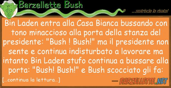 Barzellette Bush bin laden entra casa bianca bussand