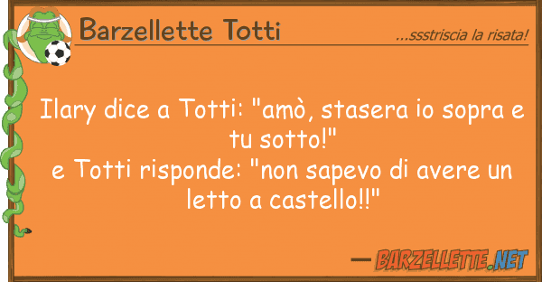 "Barzellette Totti ilary dice totti: ""am?, stasera sop"