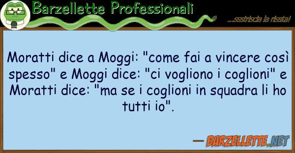"""Barzellette Professionali moratti dice moggi: """"come fai vincer"""