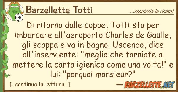 Barzellette Totti ritorno coppe, totti sta im