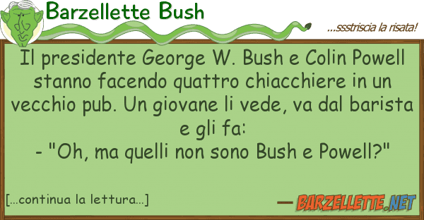 Barzellette Bush presidente george w. bush colin pow