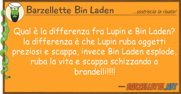 Barzellette Bin Laden qual ? differenza fra lupin bin lad