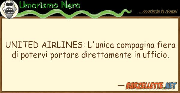 Umorismo Nero united airlines: l'unica compagina fiera