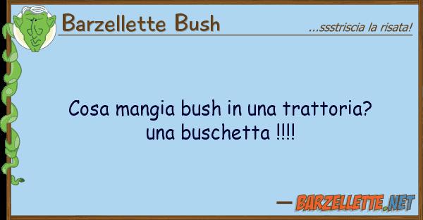 Barzellette Bush cosa mangia bush trattoria? b
