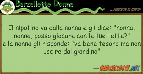 """Barzellette Donne nipotino va nonna dice: """""""