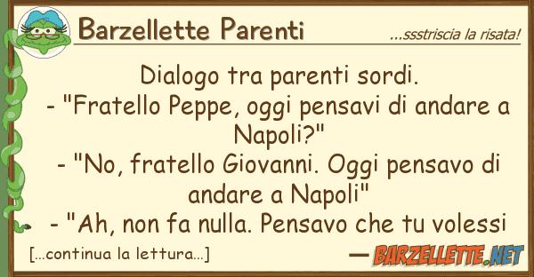 "Barzellette Parenti dialogo parenti sordi. - ""fratello"