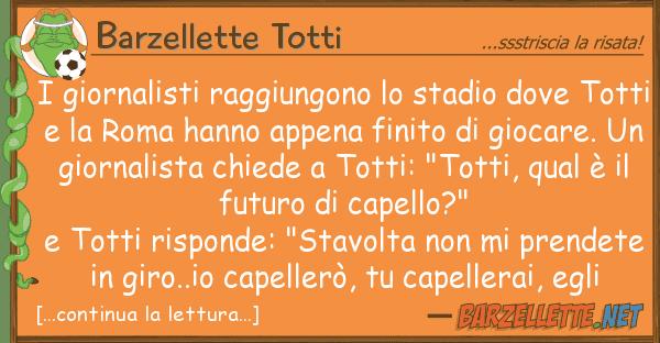 Barzellette Totti giornalisti raggiungono stadio