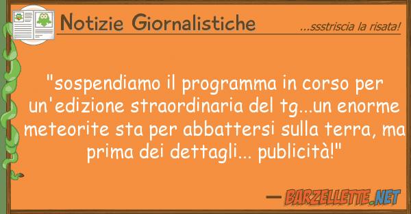 """Notizie Giornalistiche """"sospendiamo programma corso u"""