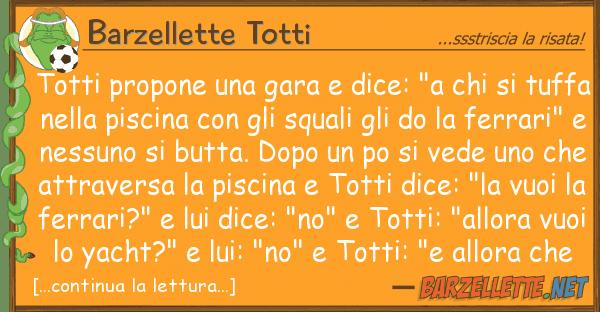 """Barzellette Totti totti propone gara dice: """"a"""