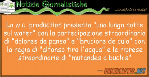 """Notizie Giornalistiche w.c. production presenta """"una lunga n"""