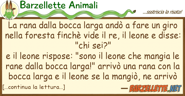 Barzellette Animali rana bocca larga and? fare