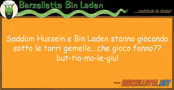 Barzellette Bin Laden saddam hussein bin laden stanno giocan